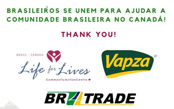 O Conselho Brasileiro de Cidadania de Ontário (CONCID) juntamente com as organizações Life for Lives, BR4 Trade e Vapza Alimentos unem forças em apoio aos brasileiros que se encontram no Canadá.